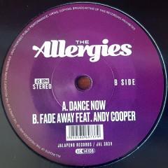 The Allergies - Dance Now / Fade Away