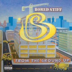 Bored Stiff - From The Ground Up