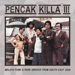 Various - Pencak Killa III - Melayu Funk & Rare Groove From South East Asia