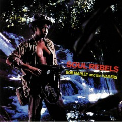 Bob Marley & The Wailers - Soul Rebels