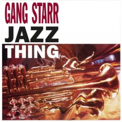 Gang Starr - Jazz Thing