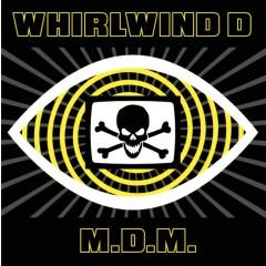 Whirlwind D - M.D.M.