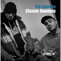 Tru Comers - Classic Remixes