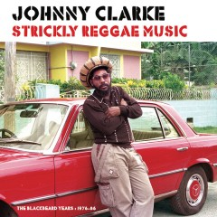 Johnny Clarke - Strickly Reggae Music