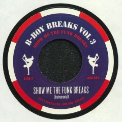 B-Boy Breaks - Volume 3: Show Me The Funk Breaks