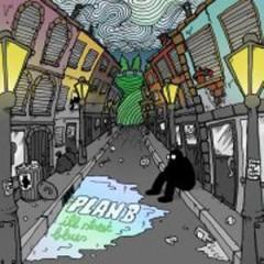 Plan B - Ill Street Blues