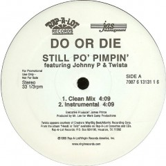 Do Or Die Feat. Johnny P & Twista - Still Po' Pimpin'
