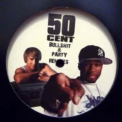 50 Cent - Bullshit & Party (Remixes)
