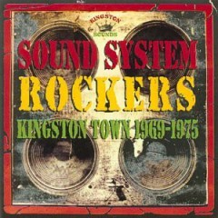 Various - Sound System Rockers Kingston Town 1969-1975