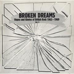 Various - Broken Dreams : Hopes And Glories Of British Rock 1963 - 1969 Vol. 3