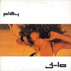 Jennifer Lopez - Play