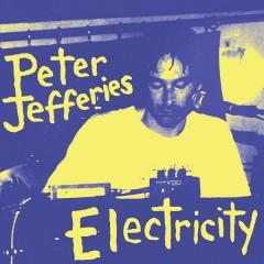 Peter Jefferies - Electricity