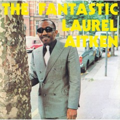 Laurel Aitken - The Fantastic Laurel Aitken