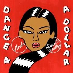 Mndr & Sweet Valley - Dance 4 A Dollar