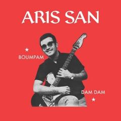 Aris San - Boumpam / Dam Dam