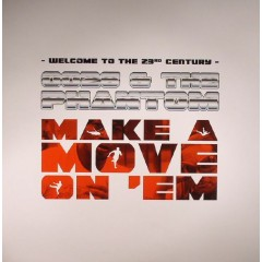 0026 & The Phantom - Make A Move On 'Em