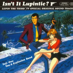 Yuji Ohno, You & Explosion Band - Isn't It Lupintic?:  Lupin The Third TV Special Original Sound Track
