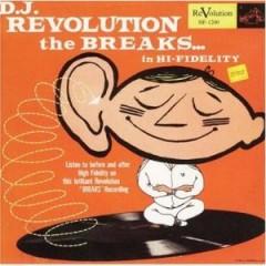 DJ Revolution - The Breaks... In Hi-Fidelity