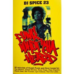 DJ Spice 23 - Funk Whut'cha Heard
