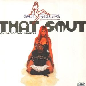 Smut Peddlers - That Smut / Medicated Minutes