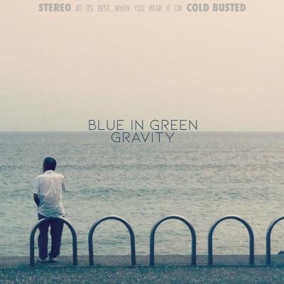 Blue In Greenb - Gravity