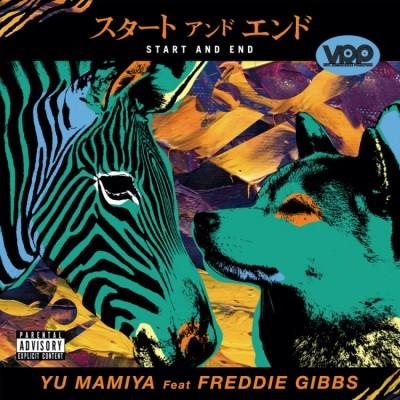 Yu Mamiya - Start And End (feat. Freddie Gibbs)