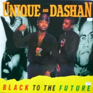 Unique And Dashan - Black To The Future