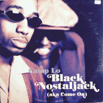 Camp Lo - Black Nostaljack (Aka Come On)