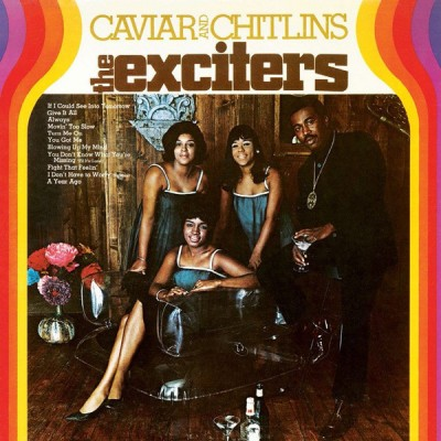 The Exciters - Caviar And Chitlins