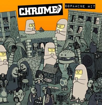 Chrome - Dopamine Hit