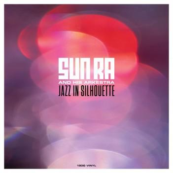 The Sun Ra Arkestra - Jazz in Silhouette