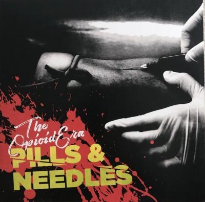 The Opioid Era - Pills & Needles