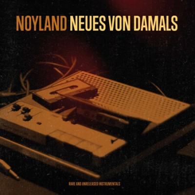 Noyland - Neues Von Damals - Rare And Unreleased Instrumentals