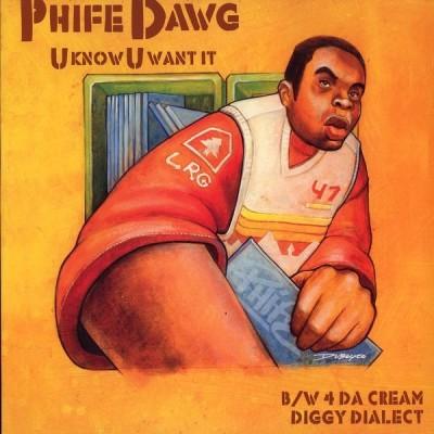 Phife Dawg - U Know U Want It / 4 Da Cream / Diggy Dialect