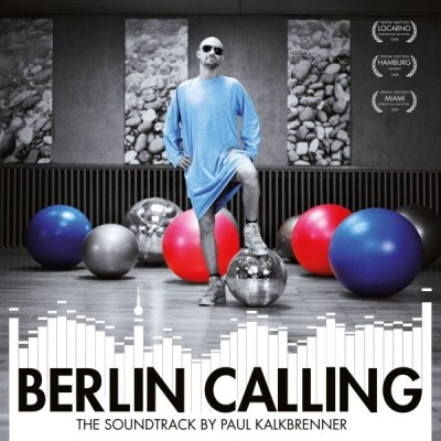 Paul Kalkbrenner - Berlin Calling - The Soundtrack