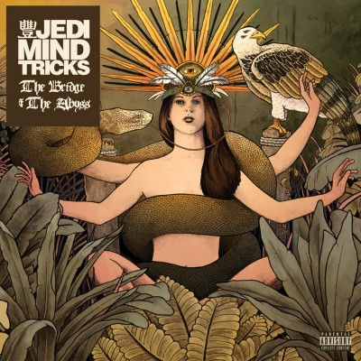 Jedi Mind Tricks - The Bridge & The Abyss