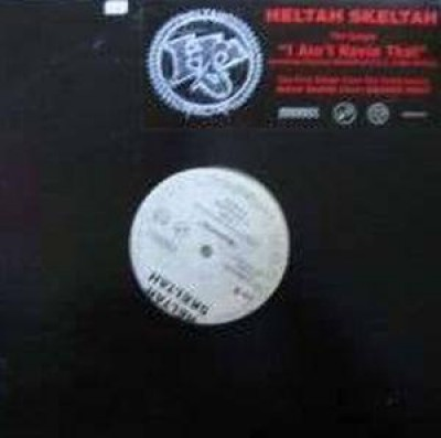 Heltah Skeltah - I Ain't Havin' That / Worldwide