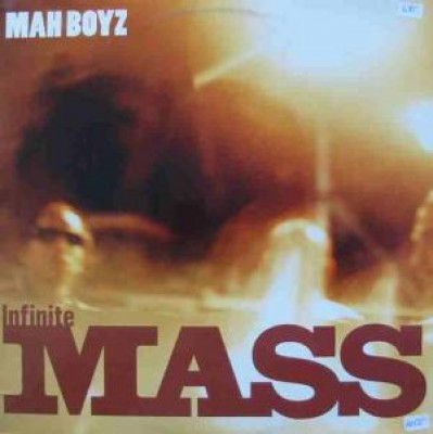 Infinite Mass - Mah Boyz
