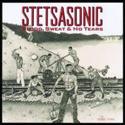 Stetsasonic - Blood, Sweat & No Tears