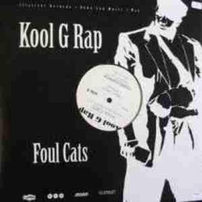 Kool G Rap - Foul Cats