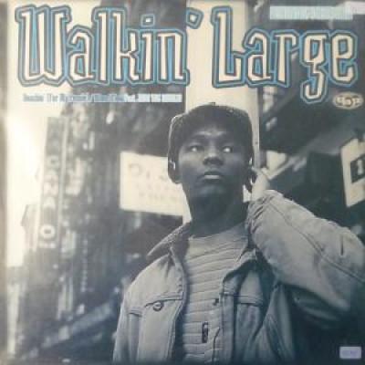 Walkin' Large - Reachin' (For My People...) / When I Flow
