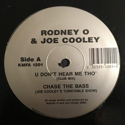 Rodney O & Joe Cooley - U Don't Hear Me Tho' / Chase The Bass