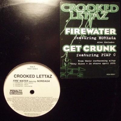Crooked Lettaz - Firewater (ft. Noreaga)/ Get Crunk (ft Pimp C)