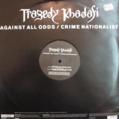 Tragedy Khadafi - Against All Odds / Crime Nationalist