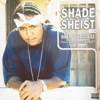 Shade Sheist - Where I Wanna Be