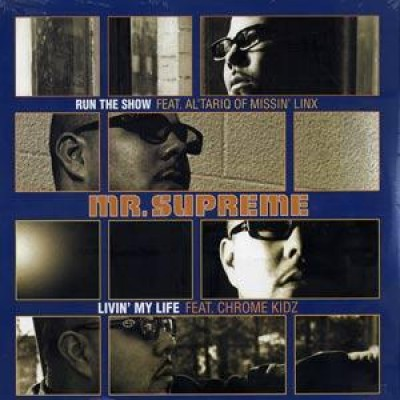 Mr. Supreme - Run The Show / Livin' My Life