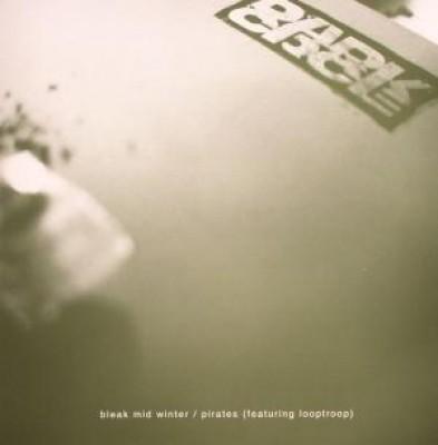 Dark Circle - Bleak Mid Winter / Pirates (feat Looptroop)