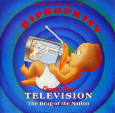The Disposable Heroes Of Hiphoprisy - Television, The Drug Of The Nation