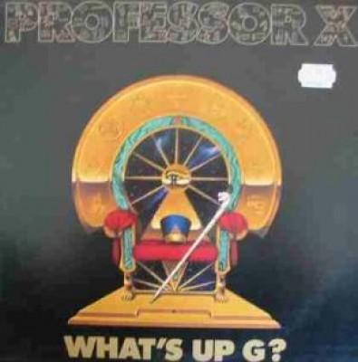 Professor X - What's Up G?