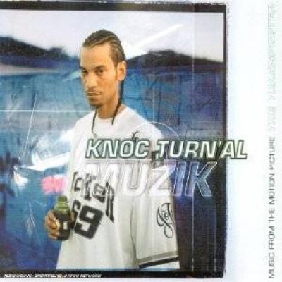Knoc-Turn'Al - Muzik